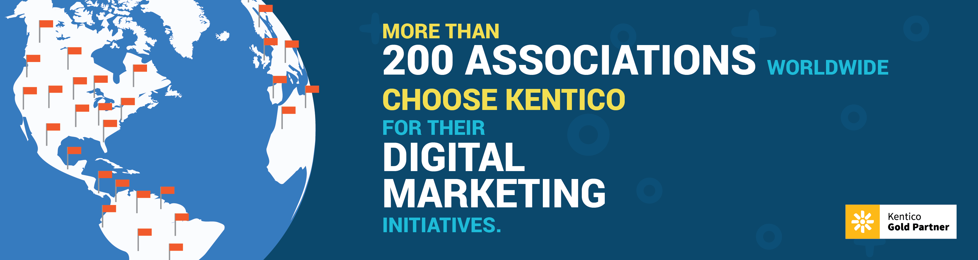 More than 200 associations worldwide choose Kentico for their digital marketing initiatives.